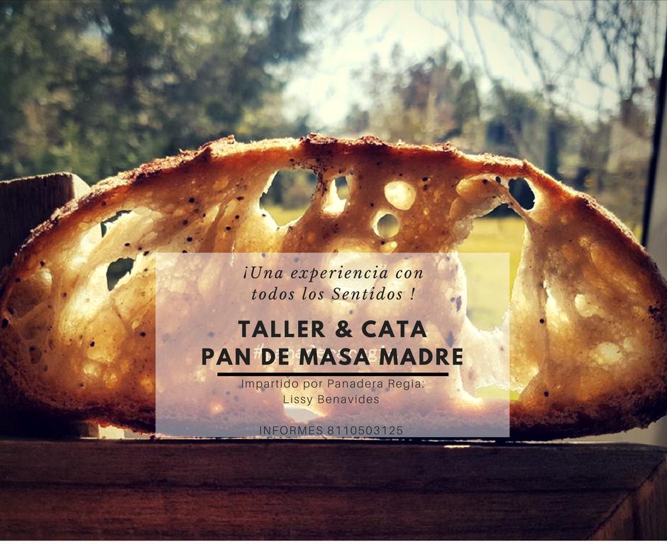 Taller Cata de Pan de Masa Madre, Chef Lissy Benavides